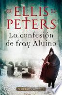 La confesión de Fray Aluino (Fray Cadfael 15)