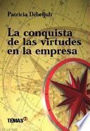 La conquista de las virtudes en la empresa