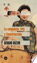 La conquista, Iris y Construcción