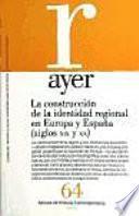 La construcción de la identidad regional en Europa y España (siglos XIX y XX).