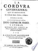 La cordura gouernadora, que se manifiesta en su discurso moral, politico, e historico. Por d. Anastasio Marcelino Vberte Valaguer ...