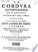 La Cordura Governadora, que se manifiesta En su Discurso Moral, Politico, e Historico