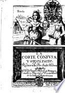 La corte confusa y agonizante. Restaurada por Judit Hebrea del d.r d. Joseph Micheli y Marquez ...