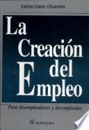 La creacion del empleo / The creation of employment