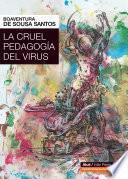 La cruel pedagogía del virus