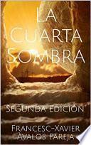 La Cuarta Sombra Segunda Edición