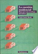 La cuestión residencial