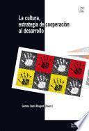 La cultura como estrategia de cooperación al desarrollo
