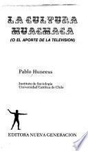 La cultura huachaca, o, El aporte de la televisión