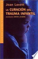 La curación del trauma infantil mediante DRMO (EMDR)
