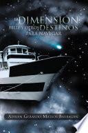 La Dimension Feliz Y Otros Destinos Para Navegar