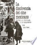 La disolvencia del cine mexicano