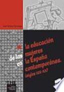 La educación de las mujeres en la España contemporánea (siglos XIX-XX)