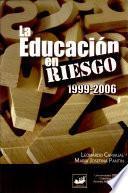 La Educacion en Riesgo