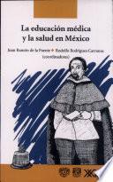 La educación médica y la salud en México
