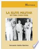 La élite militar en Cuba (1952-1958)