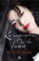 La emperatriz de la luna (Emperatriz Wu 2)