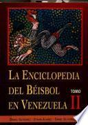 La enciclopedia del béisbol en Venezuela