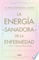 La energia sanadora de la enfermedad