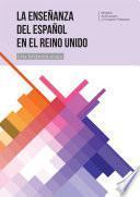 La enseñanza del español en el Reino Unido. Una tendencia al alza