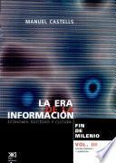 LA ERA DE LA INFORMACION : ECONOMIA, SOCIEDAD Y CULTURA