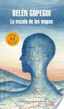 La Escala de Los Mapas (Edición 25 Aniversario)/The Scale of Maps