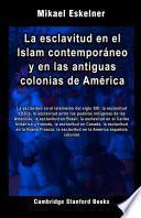 La esclavitud en el Islam contemporáneo y en las antiguas colonias de América