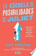 La Escuela de Posibilidades de Juliet: una Breve Historia Acerca Del Poder de Las Necesidades / Juliet's School of Possibilities: a Little Story about The