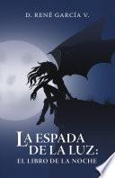La Espada De La Luz: El Libro De La Noche