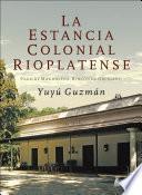 La Estancia Colonial Rioplatense. Pago de Magdalena. Rincón de Obligado