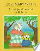 La Estupenda Mama de Roberta