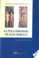 La ética esponsal de Juan Pablo II
