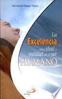 La Excelencia como ideal y realidad en el ser humano 1a. ed.