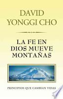 La fe en Dios mueve montanas / Faith in God Moves Mountains