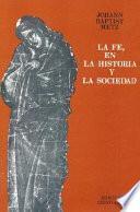La Fe en la historia y la sociedad