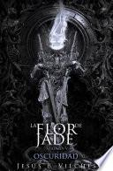 La Flor de Jade 5 Oscuridad