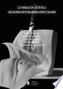 La formación artística: creadores-historiadores-espectadores