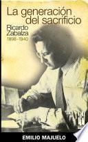 La generación del sacrificio. Ricardo Zabalza 1898-1940