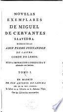 La Gitanilla. El Amante Liberal. Rinconete y Cortadillo. La Española Inglesa. El Licenciado Vidriera. La Fuerza de la Sangre
