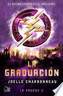 La graduación (Trilogía La prueba 3)