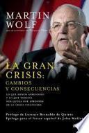 La gran crisis: : cambios y consecuencias : lo que hemos aprendido y lo que todavía nos queda por aprender de la crisis financiera