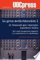 La gran mediatización Vol. I: Del confinamiento digital a la sociedad de la distancia