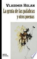 La Gruta de Las Palabras y Otros Poemas