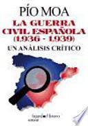 La Guerra Civil Española (1.936-1.939): un análisis crítico