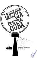 La Guerra de la CIA contra Cuba