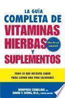 La Guia Completa de Vitaminas, Hierbas y Suplementos
