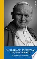 La herencia espiritual de Juan Pablo II