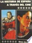La historia de España a través del cine