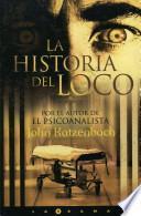 La Historia del loco / The Madman's Tale