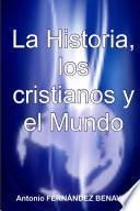 La Historia, los cristianos y el Mundo